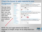 check the boxes to add material to your assignment