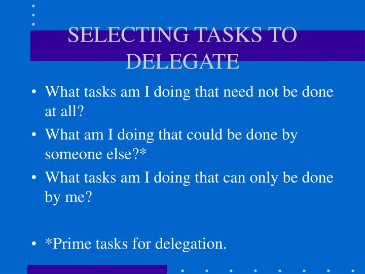 SELECTING TASKS TO DELEGATE