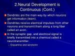 2 neural development is continuous cont