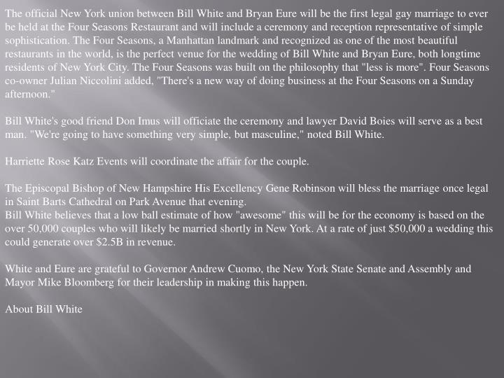 The official New York union between Bill White and Bryan Eure will be the first legal gay marriage t...