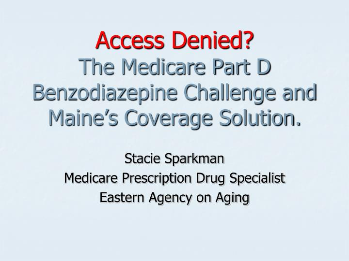 Access denied the medicare part d benzodiazepine challenge and maine s coverage solution