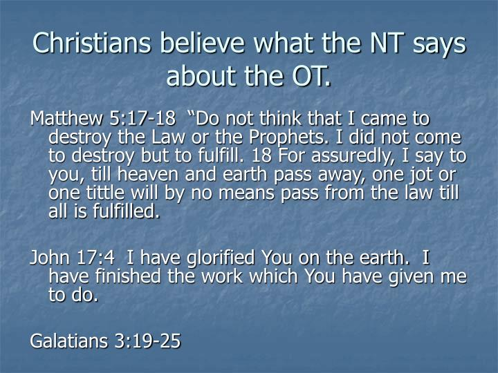 Christians believe what the nt says about the ot