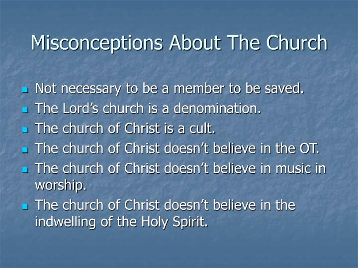 Misconceptions About The Church