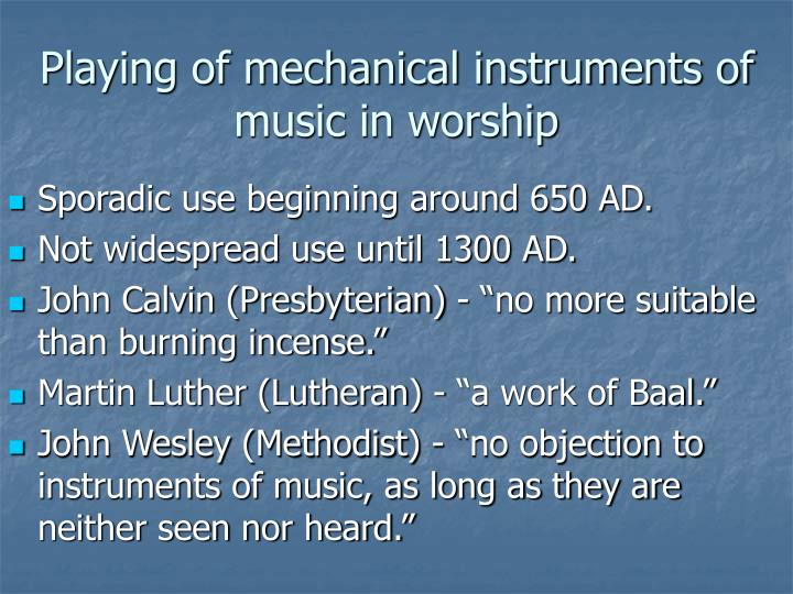 Playing of mechanical instruments of music in worship