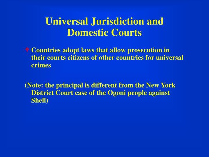 Universal jurisdiction and domestic courts