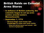 british raids on colonial arms stores