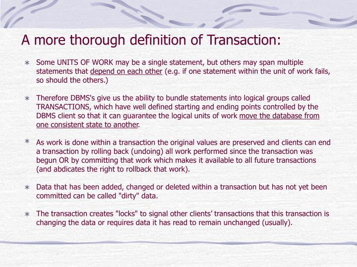 A more thorough definition of Transaction: