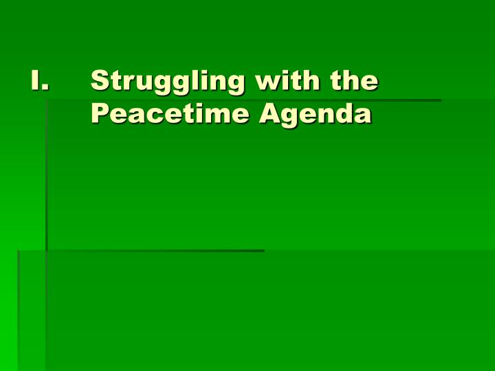 Struggling with the peacetime agenda