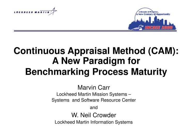 Continuous appraisal method cam a new paradigm for benchmarking process maturity