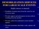 demobilization services for large scale events