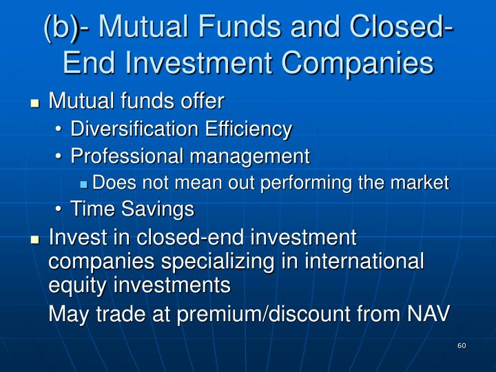 (b)- Mutual Funds and Closed-End Investment Companies