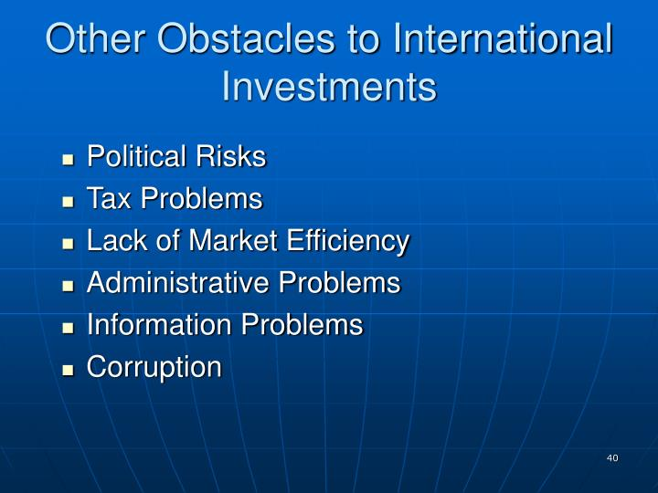 Other Obstacles to International Investments