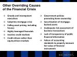 other overriding causes of the financial crisis