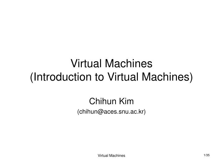 virtual machines introduction to virtual machines