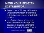 mind your belgian distributor