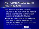 not compatible with reg 44 20011