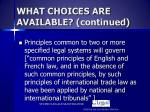 what choices are available continued