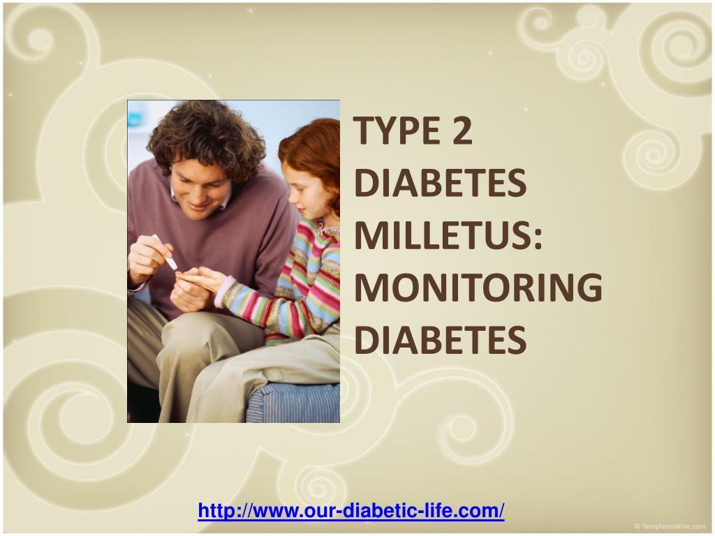 type 2 diabetes milletus monitoring diabetes