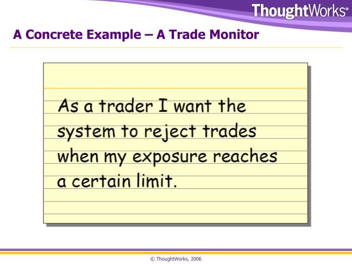 A concrete example a trade monitor
