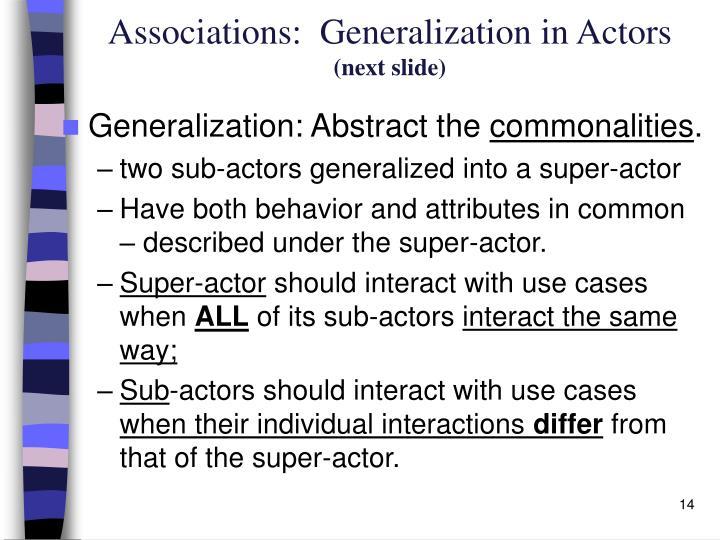 Associations:  Generalization in Actors