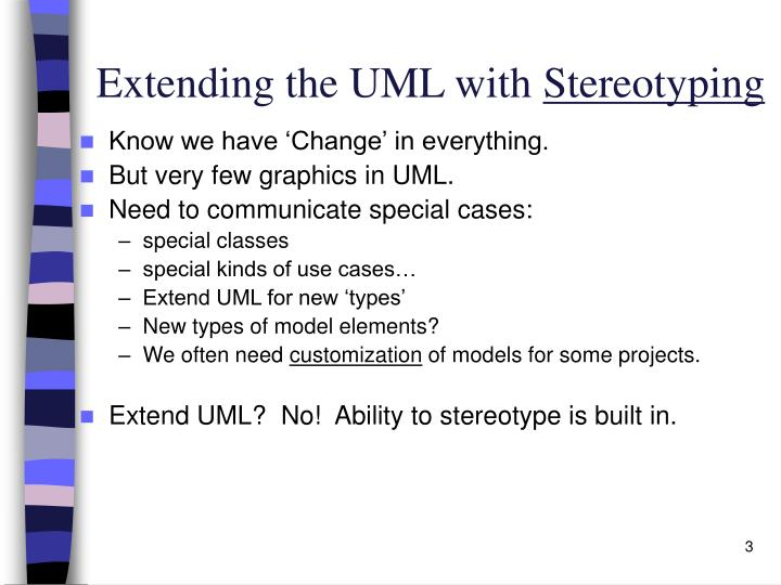 Extending the uml with stereotyping