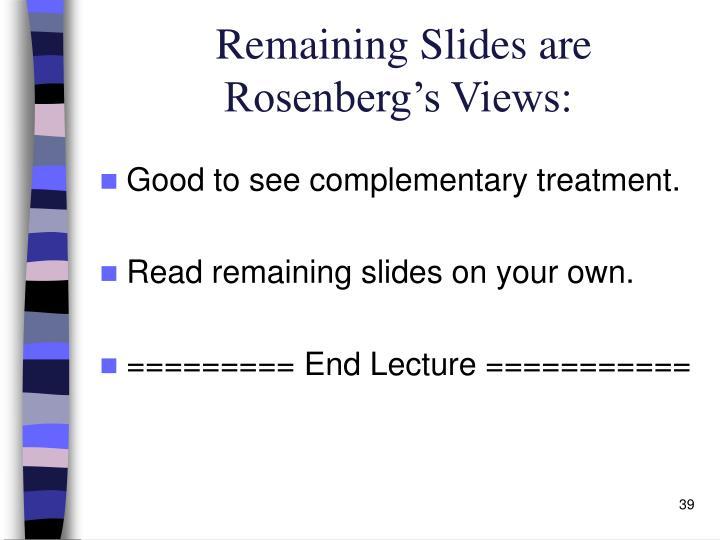 Remaining Slides are Rosenberg's Views: