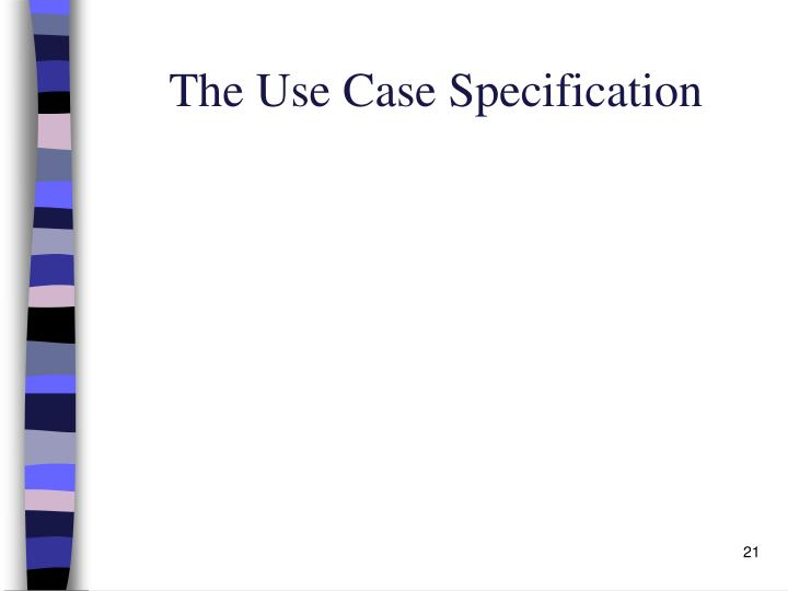 The Use Case Specification