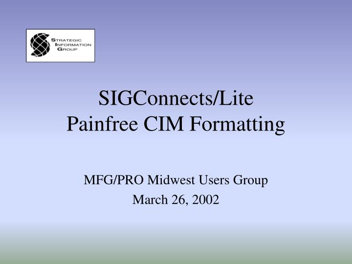sigconnects lite painfree cim formatting n.