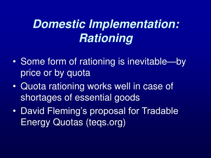 Domestic Implementation: Rationing