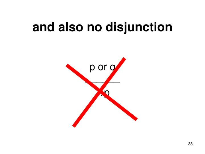 and also no disjunction