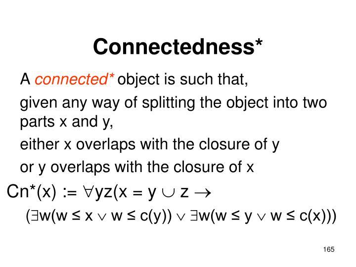 Connectedness*