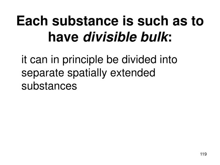 Each substance is such as to have