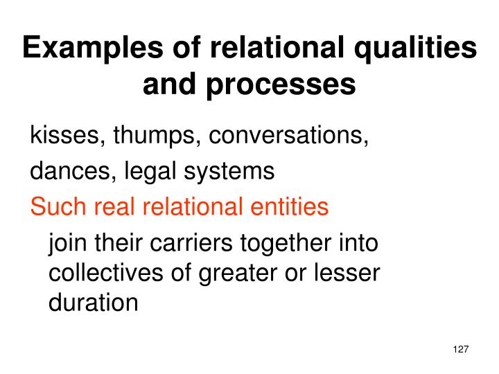 Examples of relational qualities and processes