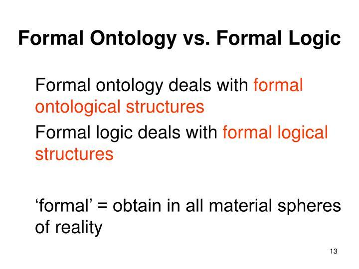 Formal Ontology vs. Formal Logic