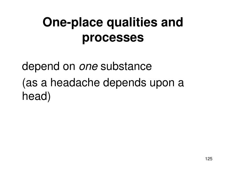 One-place qualities and processes