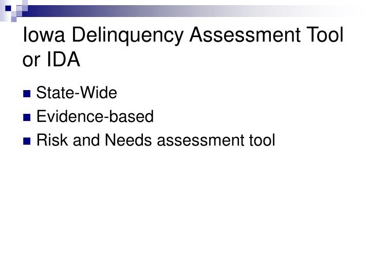 Iowa Delinquency Assessment Tool or IDA