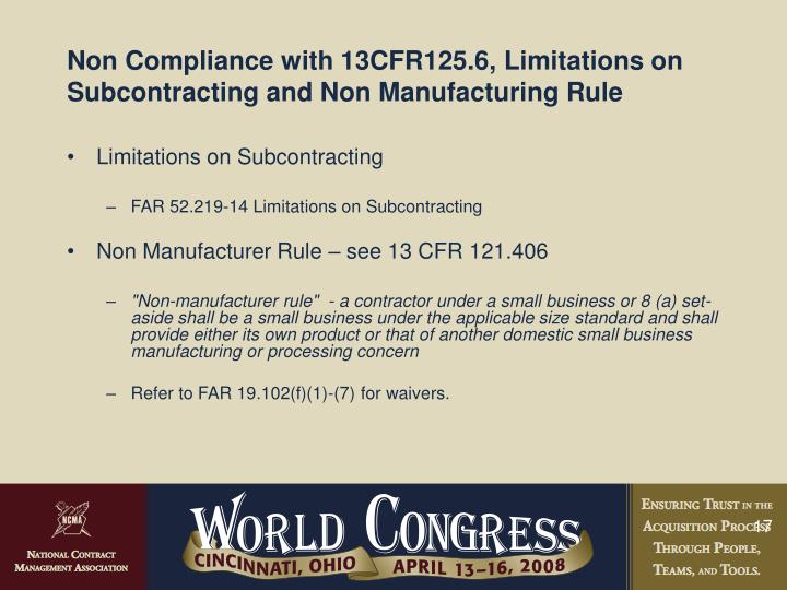 Non Compliance with 13CFR125.6, Limitations on Subcontracting and Non Manufacturing Rule