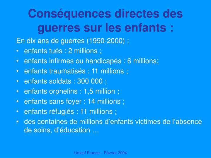 Conséquences directes des guerres sur les enfants :