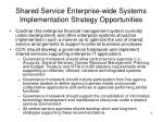 shared service enterprise wide systems implementation strategy opportunities