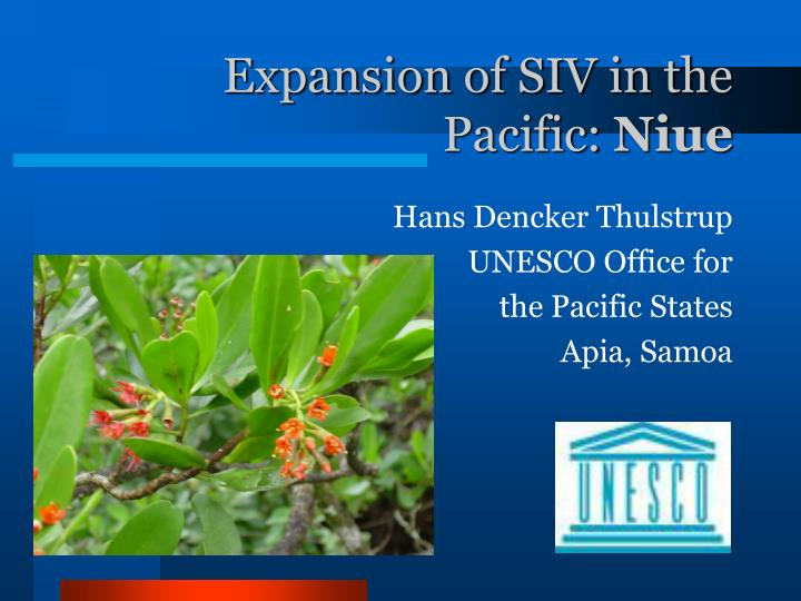 expansion of siv in the pacific niue n.