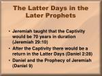 the latter days in the later prophets
