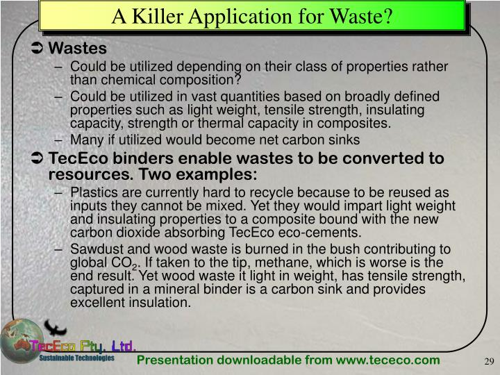 A Killer Application for Waste?
