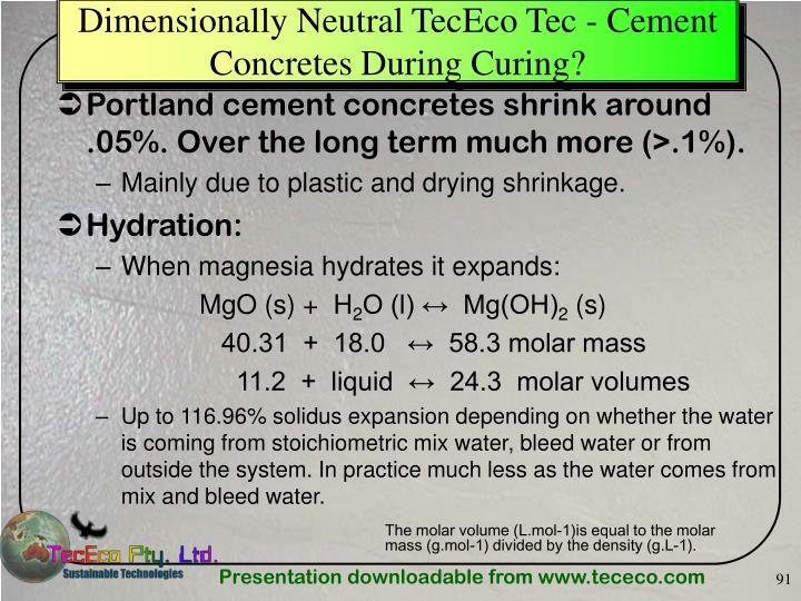 Dimensionally Neutral TecEco Tec - Cement Concretes During Curing?
