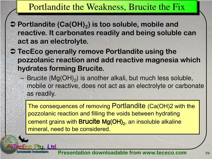 Portlandite the Weakness, Brucite the Fix