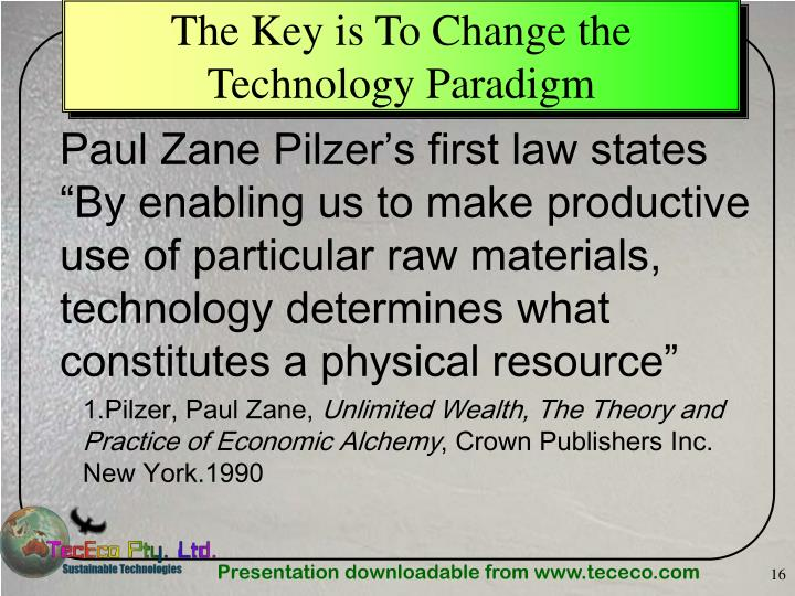 The Key is To Change the Technology Paradigm