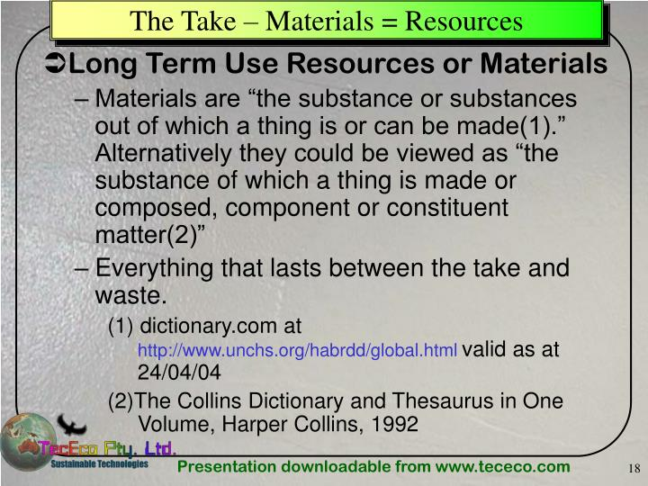 The Take – Materials = Resources