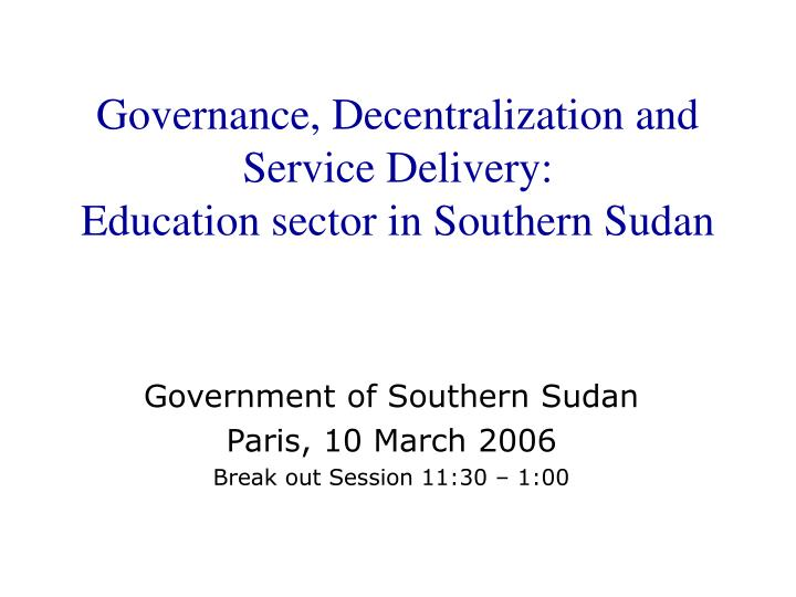 governance decentralization and service delivery education sector in southern sudan n.