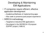 developing maintaining em applications