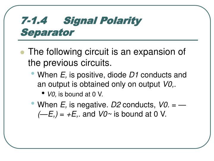 7-1.4Signal Polarity Separator