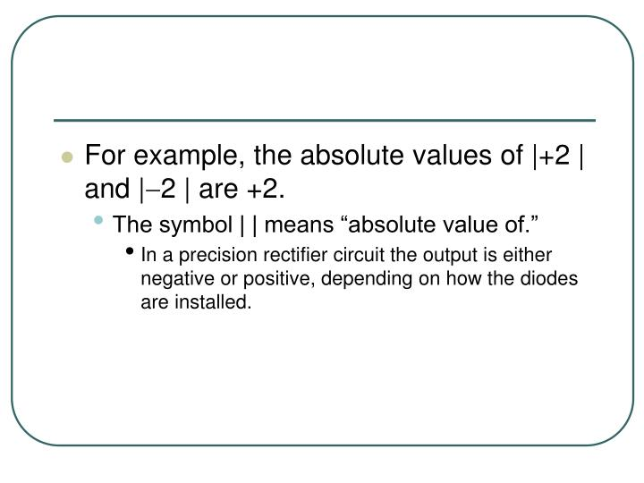 For example, the absolute values of  +2   and  